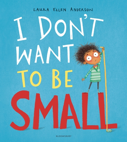 I DON'T WANT TO BE SMALL