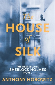 HOUSE OF SILK : THE NEW SHERLOCK HOLMES NOVEL, THE