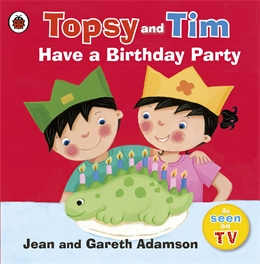TOPSY AND TIME HAVE A BIRTHDAY PARTY