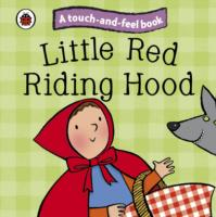 LITTLE RED RIDING HOOD -A TOUCH AND FEEL BOOK
