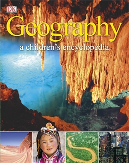 GEOGRAPHY: A CHILDREN'S ENCYCLOPEDIA (9-11)