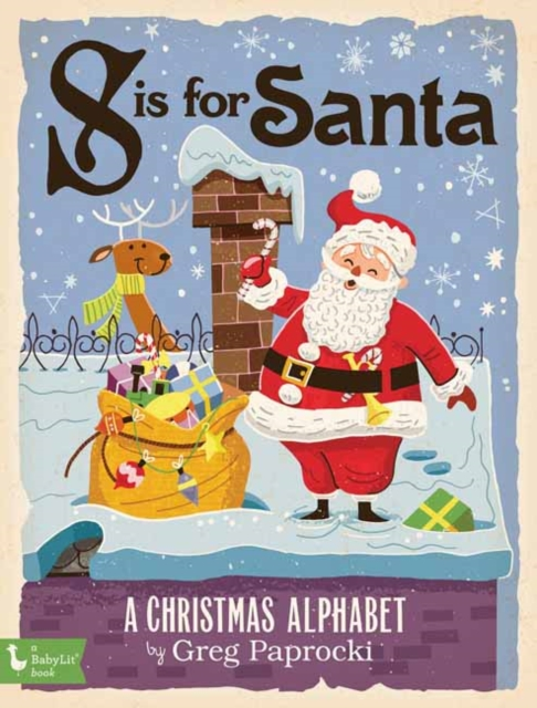 S IS FOR SANTA : A CHRISTMAS ALPHAB