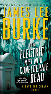 IN THE ELECTRIC MIST CONFEDERATE DEAD