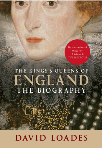 KINGS & QUEENS OF ENGLAND : THE BIOGRAPHY, THE