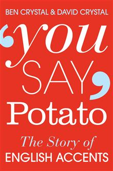 YOU SAY POTATO : A BOOK ABOUT ACCENTS