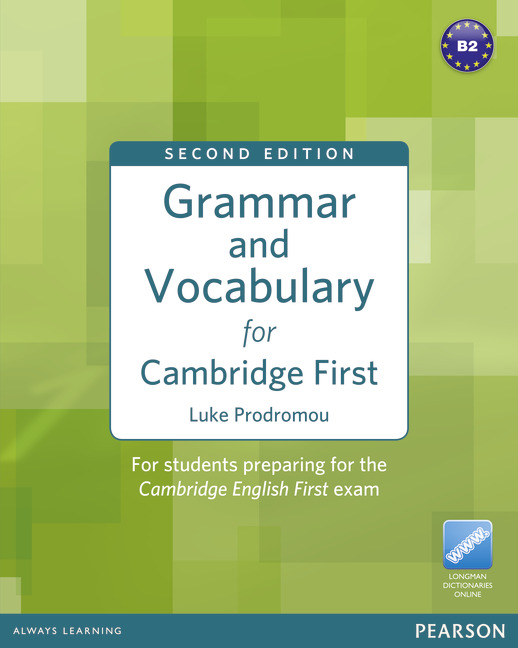 GRAMMAR AND VOCABULARY FOR CAMBRIDGE FIRST 2ND ED WITHOUT KEY + ACCESS TO LONGMAN DICT. ONLINE