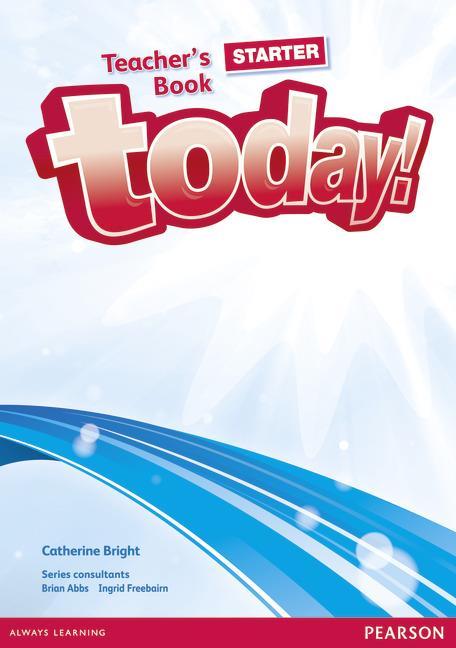 TODAY! STARTER TEACHER?S BOOK W/ ETEXT FOR IWBS