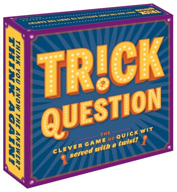 TRICK QUESTION : THE CLEVER GAME OF QUICK WIT