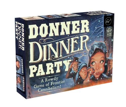 DONNER DINNER PARTY : A ROWDY GAME OF FRONTIER CANNIBALISM!