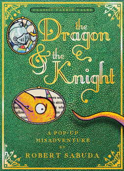 DRAGON & THE KNIGHT: A POP-UP MISADVENTURE, THE