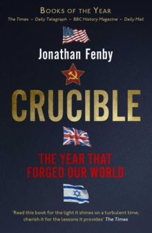 CRUCIBLE : THE YEAR THAT FORGED OUR WORLD