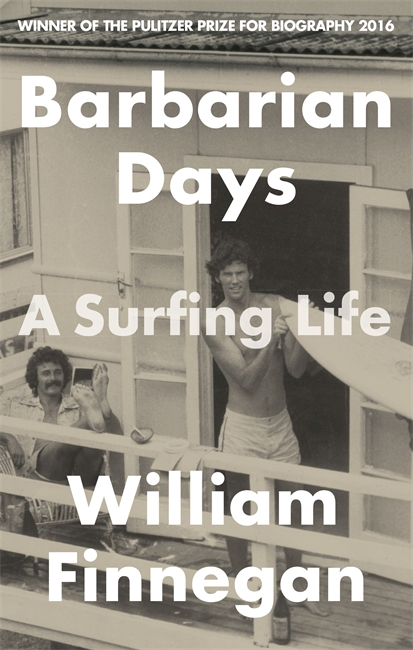 BARBARIAN DAYS : A SURFING LIFE
