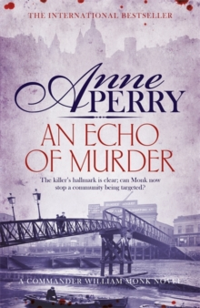 AN ECHO OF MURDER (WILLIAM MONK MYSTERY, BOOK 23) : A THRILLING JOURNEY INTO THE DARK STREETS OF VIC