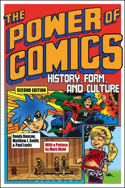 THE POWER OF COMICS : HISTORY, FORM AND CULTURE
