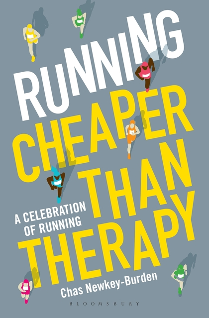 RUNNING: CHEAPER THAN THERAPY : A CELEBRATION OF RUNNING