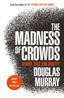 THE MADNESS OF CROWDS : GENDER, RACE AND IDENTITY