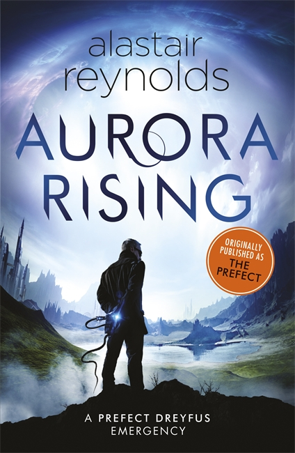 AURORA RISING : PREVIOUSLY PUBLISHED AS THE PREFECT
