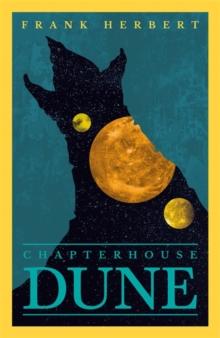 CHAPTER HOUSE DUNE : THE SIXTH DUNE NOVEL