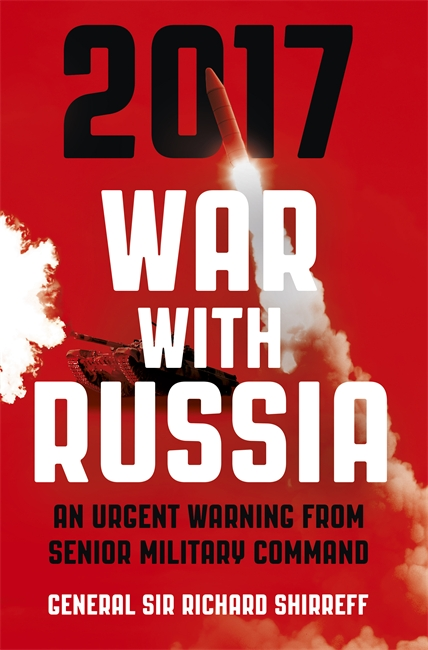 WAR WITH RUSSIA : AN URGENT WARNING FROM SENIOR MILITARY COMMAND