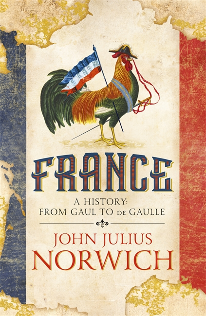 FRANCE : A SHORT HISTORY: FROM GAUL TO DE GAULLE