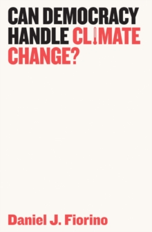 CAN DEMOCRACY HANDLE CLIMATE CHANGE?