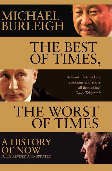 THE BEST OF TIMES, THE WORST OF TIMES : A HISTORY OF NOW