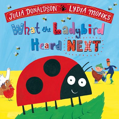 WHAT THE LADYBIRD HEARD NEXT : BOOK AND CD PACK