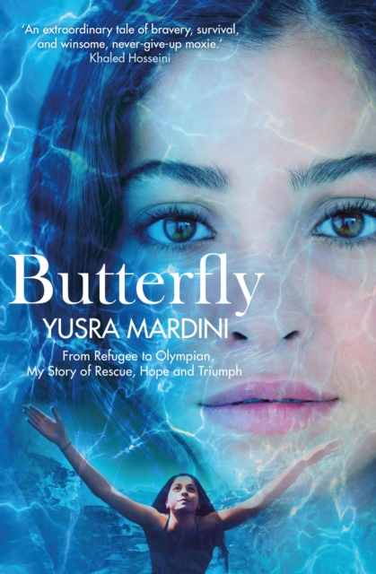 BUTTERFLY :FROM REFUGEE TO OLYMPIAN, MY STORY OF RESCUE, HOPE AND TRIUMPH