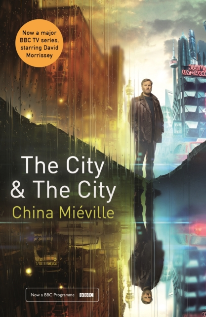 THE CITY & THE CITY : TV TIE-IN
