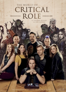 The World of Critical Role : The History Behind the Epic Fantasy