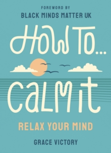 How To Calm It