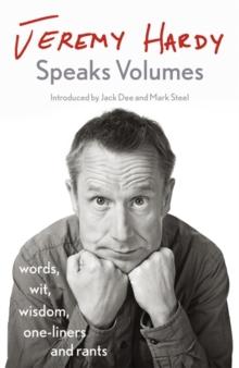 JEREMY HARDY SPEAKS VOLUMES