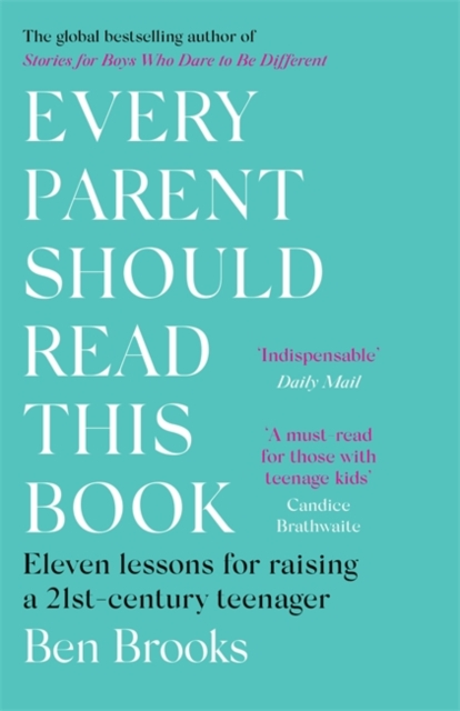 EVERY PARENT SHOULD READ THIS BOOK : ELEVEN LESSONS FOR RAISING A 21ST CENTURY TEENAGER