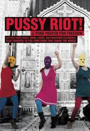 PUSSY RIOT!: A PUNK PRAYER FOR FREEDOM: LETTERS FROM PRISON, SONGS, POEMS, AND COURTROOM STATEMENTS,