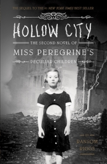 HOLLOW CITY : THE SECOND NOVEL OF MISS PEREGRINE'S CHILDREN