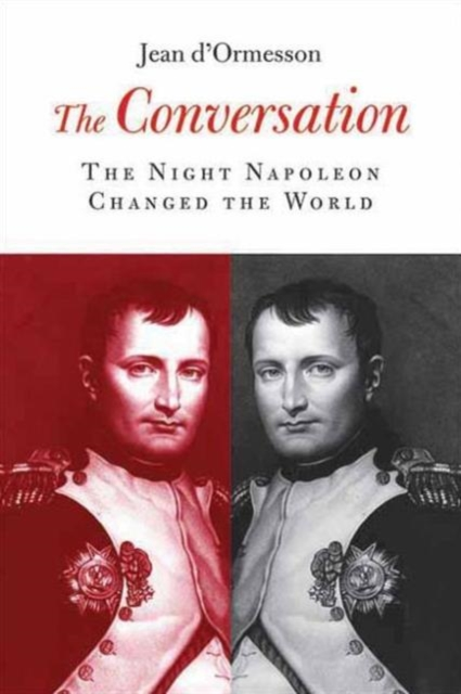 THE CONVERSATION : THE NIGHT NAPOLEON CHANGED THE WORLD