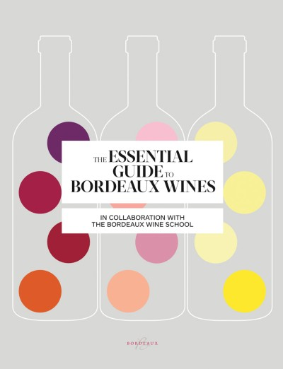 ESSENTIAL GUIDE TO BORDEAUX WINES, THE
