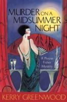 MURDER ON A MIDSUMMER NIGHT : A PHRYNE FISHER MYSTERY
