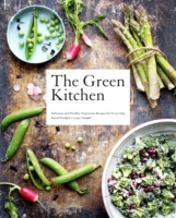 GREEN KITCHEN : DELICIOUS AND HEALTHY VEGETARIAN RECIPES FOR EVERY DAY, THE