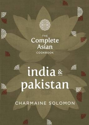 COMPLETE ASIAN COOKBOOK: INDIA AND PAKISTAN, THE
