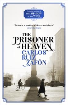 The Prisoner of Heaven : The Cemetery of Forgotten Books 3