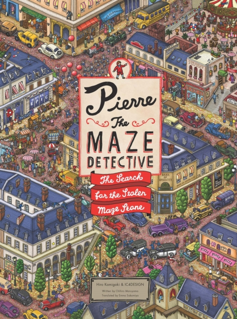PIERRE THE MAZE DETECTIVE : THE SEARCH FOR THE STOLEN MAZE STONE