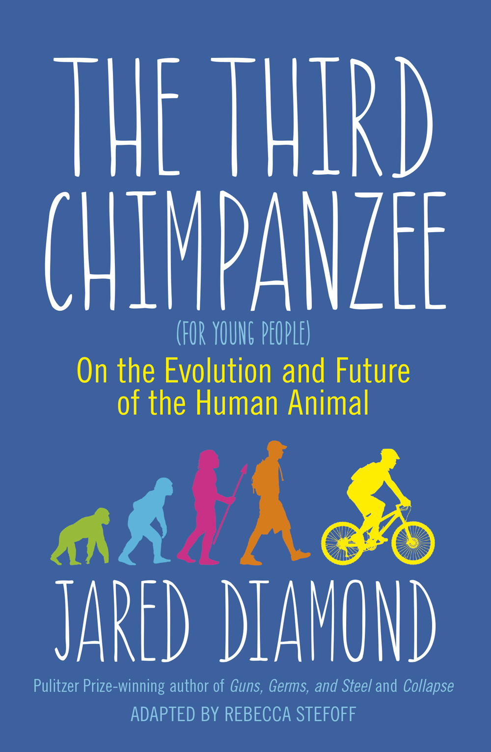 THE THIRD CHIMPANZEE (FOR YOUNG PEOPLE): ON THE EVOLUTION AND FUTURE OF THE HUMAN ANIMAL