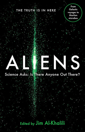 ALIENS : SCIENCE ASKS: IS THERE ANYONE OUT THERE?