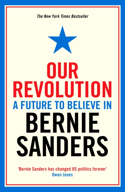 OUR REVOLUTION : A FUTURE TO BELIEVE IN