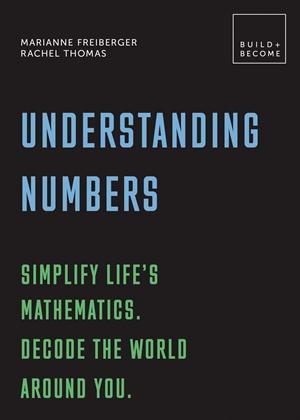 UNDERSTANDING NUMBERS: SIMPLIFY LIFE'S MATHEMATICS
