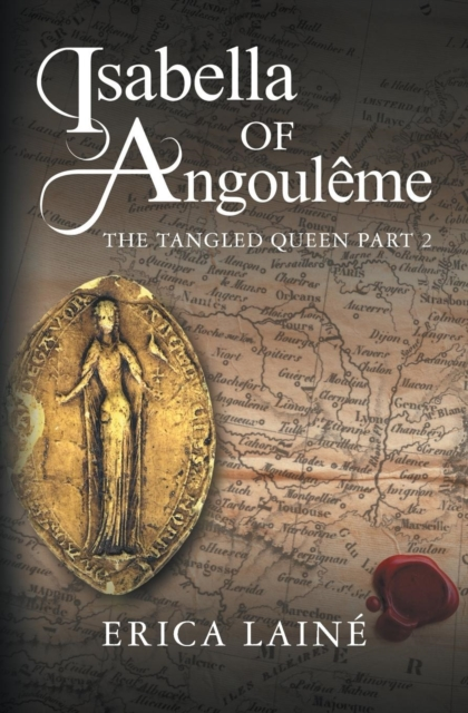 ISABELLA OF ANGOULEME: THE TANGLED QUEEN PART 2