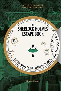 THE SHERLOCK HOLMES ESCAPE BOOK