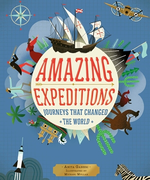 AMAZING EXPEDITIONS : JOURNEYS THAT CHANGED THE WORLD