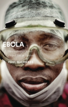 EBOLA : HOW A PEOPLE'S SCIENCE HELPED END AN EPIDEMIC